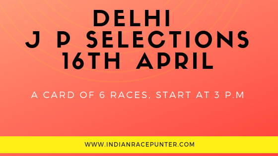 Delhi Jackpot Selections 16th April, Trackeagle, Track eagle.