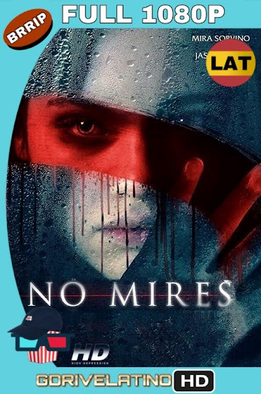 No Mires (2018) BRRip 1080p Latino-Ingles MKV
