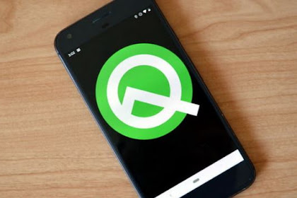 Google Perkenalkan Android Q untuk Pertama Kalinya