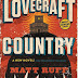 Review: Lovecraft Country by Matt Ruff