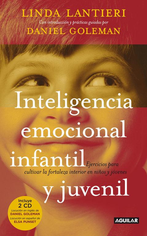Inteligencia emocional infantil y juvenil: Ejercicios para cultivar la fortaleza interior en niños y jóvenes – Linda Lantieri