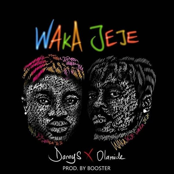 [MUSIC] Danny S – Waka Jeje Ft. Olamide | MP3 DOWNLOAD