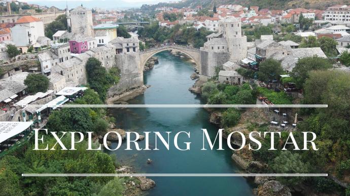 Exploring Mostar