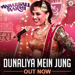 Dunaliya Mein Jung - Anaarkali of Aarah (2017)