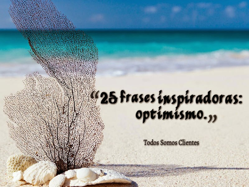 25 Frases inspiradoras: Optimismo