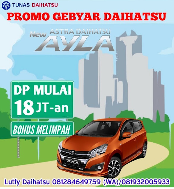 Promo Mobil Daihatsu New Ayla Cicilan Murah Jakarta dan Bekasi