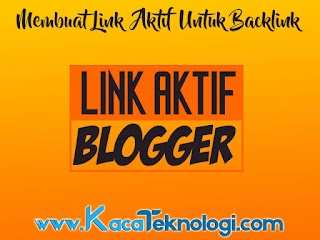Cara Membuat Link Aktif Pada Komentar Blogger Untuk Mendapatkan Backlink