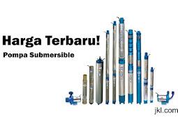 Daftar Harga Pompa Submersible Terbaru 2018