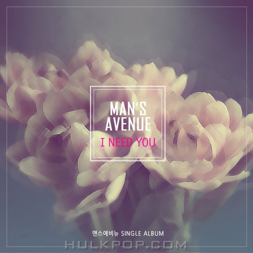 MAN`S AVENUE – I NEED YOU – Single