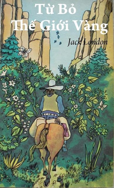 Từ Bỏ Thế Giới Vàng tác giả Jack London