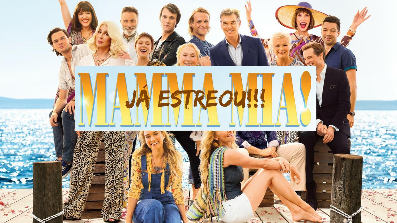 Filme Mamma Mia! Here We Go Again - Já Estreou!