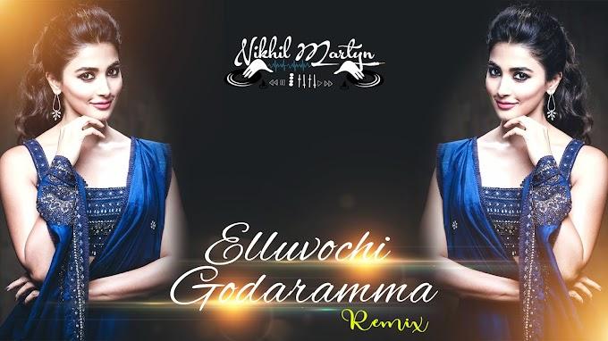 Elluvochi Godaramma Dj Song | Dj Nikhil Martyn