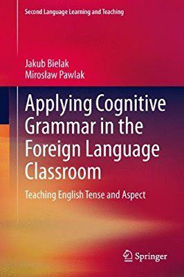 Applying Cognitive Grammar in the Foreign Language Classroom : Teaching English Tense and Aspect Author : Jakub Bielak & Mirosław Pawlak