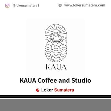 Lowongan Kerja Pekanbaru, KAUA Coffee and Studio Juni 2021