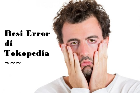 Resi Tokopedia Error