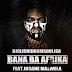 Insane Malwela Feat. Dj Click - Bana Ba Afrika (Afro Mix) 2017 [Blog mandasom 923400192]