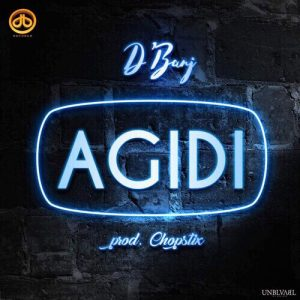[Music] D'Banj – Agidi | @iamdbanj