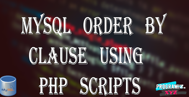 MySQL ORDER BY Clause Using PHP Scripts