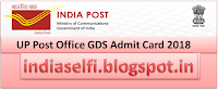 UP Post Office GDS Admit Card 2018 |Download UP Postal Circle Hall Ticket at indiapost.gov.in