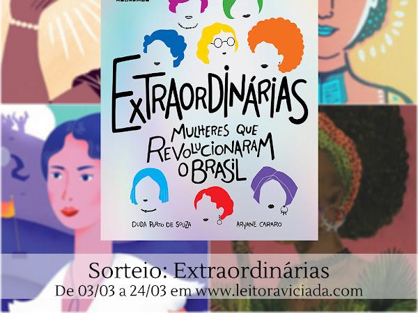 [Resultado] Sorteio Dia Internacional da Mulher: Extraordinárias: Mulheres que Revolucionaram o Brasil