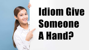 Tahukah Kamu Makna Dari Idiom Give Someone A Hand?