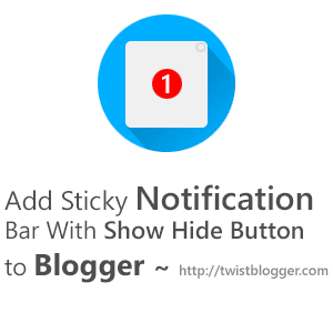Add Sticky Notification Bar To Blogger