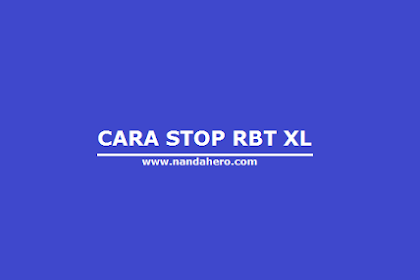 Cara Berhenti / Stop RBT XL 2018 lewat SMS