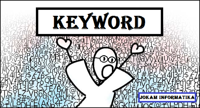 Keyword (Kata Kunci) : Pengertian, Kinerja Dan Jenisnya - JOKAM INFORMATIKA