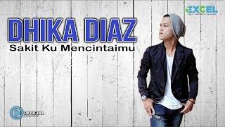 Lirik Lagu Sakit Ku Mencintaimu - Dhika Diaz