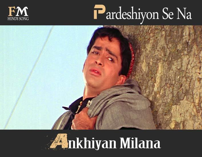 Pardeshiyon-Se-Na-AnkhiyanMilana-JabJabPhool-Khile-(1965)