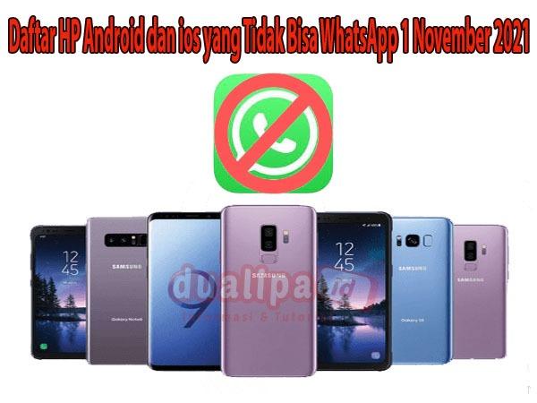 Daftar HP Android dan ios yang Tidak Bisa WhatsApp 1 November 2021