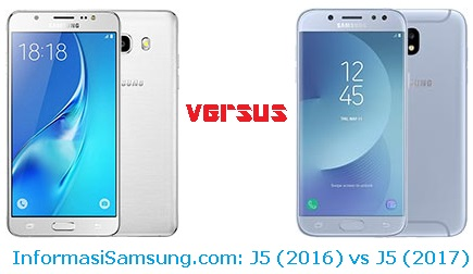 Perbandingan Samsung Galaxy J5 (2016) vs J5 (2017)