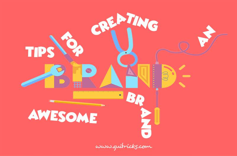 9 Tips for Creating an Awesome Brand