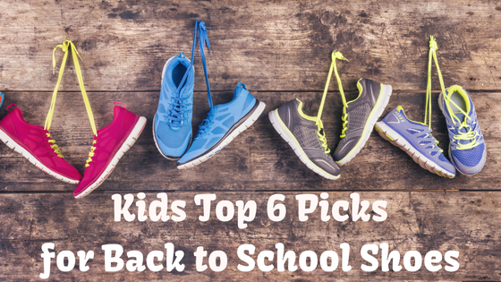 Kids Top 6 Picks for Back to School Shoes