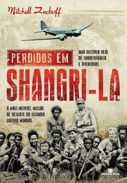 Perdidos em Shangri-la Mitchell Zuckoff