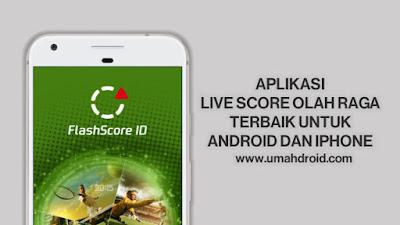 Aplikasi Live Score Sepak Bola Untuk Android dan iPhone