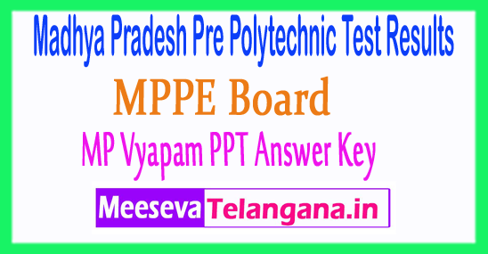 Madhya Pradesh Pre Polytechnic Test Vyapam PPT Answer Key 2018 Download