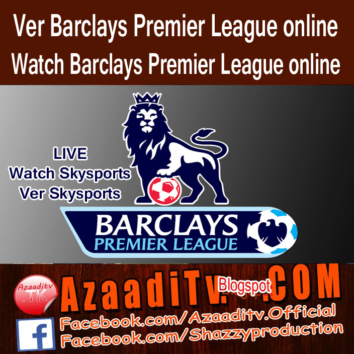 Ver barclays premier league online hd streaming azaaditv for Sky sports 2 hd live streaming online free