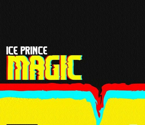 Music: Ice Prince – Magic (Prod. By Deevee)