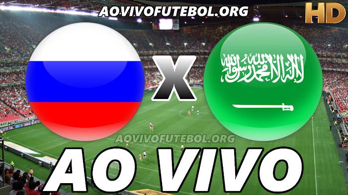 Assistir Rússia x Arábia Saudita Ao Vivo HD
