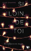 http://plume-de-chat.blogspot.fr/2015/08/si-loin-de-toi-tess-sharpe.html