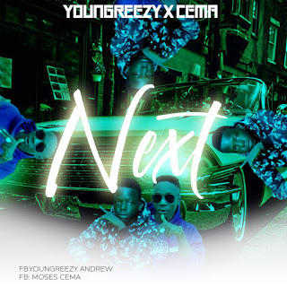 youngreezy ft cema next , this is the one of best music of youngreezy  andrew ft moses cema mp3, young reezy ft cema rap music, youngreezy x cema, next by youngreezy ft cema nigerian upcoming artists young reezy ft moses cema, youngreezzy ft cema, next by youngreezzy ft cema