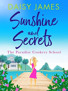 Sunshine & Secrets (The Paradise Cookery School #1) by Daisy James