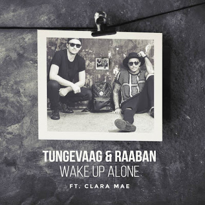 "Tungevaag & Raaban Drop New Single ""Wake Up Alone"" ft. Clara Mae"
