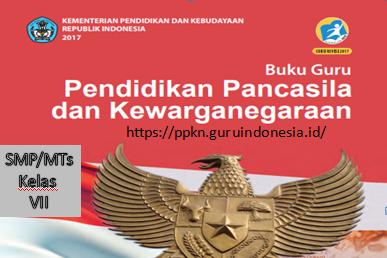 BUKU GURU PPKn Kelas VII Kurikulum 2013 Revisi 2017 VERSI MS. WORD