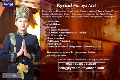 Lowongan Kerja di Kyriad Muraya Hotel Aceh - Agustus 2018