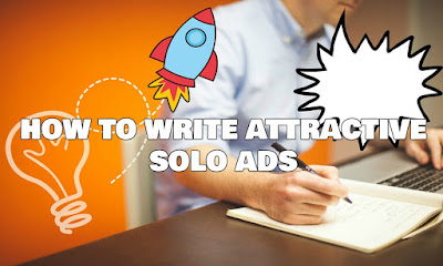 How To Write Attractive Solo Ads, How, To, Write, Attractive, Solo, Ads,  Internet, Marketing, Blog, Learn, Tips, Increase, Response, Rate