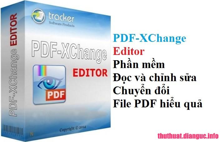 Download PDF-XChange Editor Plus 7.0.328.0 Full Cr@ck – Phần mềm chỉnh sửa PDF tốt nhất