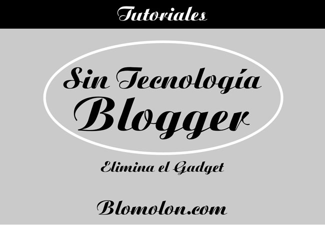 elimina el gadget de tecnologia blogger