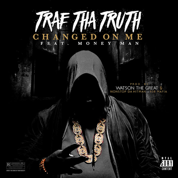 Trae tha Truth - Changed on Me (feat. Money Man) - Single Cover